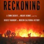[PDF] [EPUB] A Desert Reckoning: A Town Sheriff, a Mojave Hermit, and the Biggest Manhunt in Modern California History Download