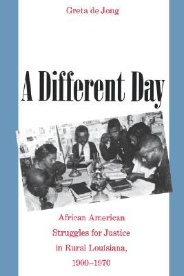 [PDF] [EPUB] A Different Day: African American Struggles for Justice in Rural Louisiana, 1900-1970 Download by Greta de Jong