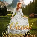 [PDF] [EPUB] A Second Chance for a Redeeming Love: A Western Historical Romance Novel Download