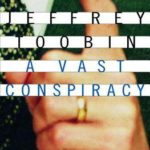 [PDF] [EPUB] A Vast Conspiracy: The Real Story of the Sex Scandal That Nearly Brought Down a President Download