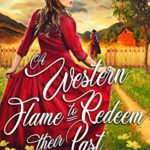 [PDF] [EPUB] A Western Flame to Redeem their Past: A Western Historical Romance Book Download