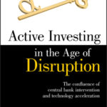 [PDF] [EPUB] Active Investing in the Age of Disruption Download