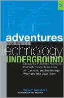 [PDF] [EPUB] Adventures from the Technology Underground Adventures from the Technology Underground Download by William Gurstelle