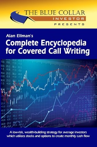 [PDF] [EPUB] Alan Ellman's Complete Encyclopedia for Covered Call Writing  Classic Edition  Download by Alan Ellman