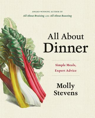 [PDF] [EPUB] All About Dinner: Expert Advice for Everyday Meals Download by Molly Stevens