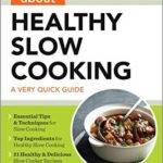 [PDF] [EPUB] All About Healthy Slow Cooking: A Very Quick Guide Download