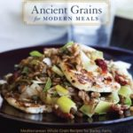 [PDF] [EPUB] Ancient Grains for Modern Meals: Mediterranean Whole Grain Recipes for Barley, Farro, Kamut, Polenta, Wheat Berries and More Download