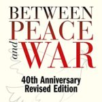 [PDF] [EPUB] Between Peace and War: 40th Anniversary Revised Edition Download