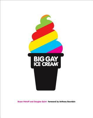 [PDF] [EPUB] Big Gay Ice Cream: Saucy Stories and Frozen Treats: Going All the Way with Ice Cream Download by Bryan Petroff
