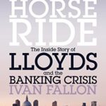[PDF] [EPUB] Black Horse Ride: The Inside Story of Lloyds and the Banking Crisis Download