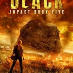 [PDF] [EPUB] Black: Impact Book 5: (A Post-Apocalyptic Survival Thriller Series) Download