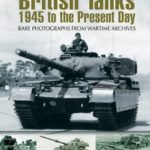 [PDF] [EPUB] British Tanks: 1945 to the Present Day (Images of War) Download
