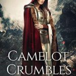 [PDF] [EPUB] Camelot Crumbles (A Faerie Forge Chronicle) Download