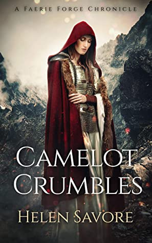 [PDF] [EPUB] Camelot Crumbles (A Faerie Forge Chronicle) Download by Helen Savore