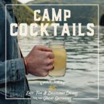 [PDF] [EPUB] Camp Cocktails: Easy, Fun, and Delicious Drinks for the Great Outdoors Download