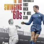 [PDF] [EPUB] Chelsea FC in the Swinging '60s: Football's First Rock 'n' Roll Club Download