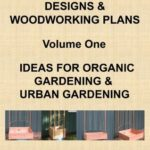 [PDF] [EPUB] Container Gardening Designs and Woodworking Plans – Volume 1 – Ideas for Organic Gardening and Urban Gardening Download