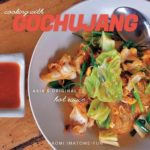 [PDF] [EPUB] Cooking with Gochujang: Asia's Original Hot Sauce Download
