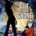 [PDF] [EPUB] Cut to the Crone (A Spell's Angels Cozy Mystery, #4) Download