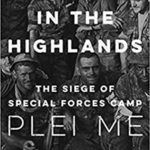 [PDF] [EPUB] Death in the Highlands: The Siege of Special Forces Camp Plei Me Download