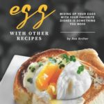 [PDF] [EPUB] Delicious Ways to Mix Up Egg with Other Recipes: Mixing Up Your Eggs with Your Favorite Dishes Is Something You Need Download