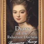 [PDF] [EPUB] Diary of the Reluctant Duchess: Becoming Fancy (McCarron's Corner Book 4) Download