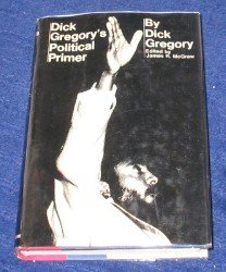 [PDF] [EPUB] Dick Gregory's Political Primer Download by Dick Gregory