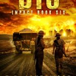 [PDF] [EPUB] Dig: Impact Book 6: (A Post-Apocalyptic Survival Thriller Series) Download