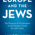 [PDF] [EPUB] Europe and the Jews: The Pressure of Christendom on the People of Israel for 1,900 Years Download