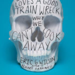 [PDF] [EPUB] Everyone Loves a Good Train Wreck: Why We Can't Look Away Download