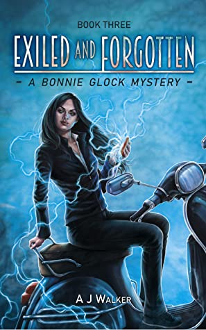 [PDF] [EPUB] Exiled and Forgotten (Bonnie Glock Mystery Book 3) Download by A J Walker