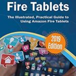 [PDF] [EPUB] Exploring Fire Tablets: The Illustrated, Practical Guide to using Amazon's Fire Tablet (Exploring Tech Book 8) Download