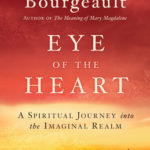 [PDF] [EPUB] Eye of the Heart: A Spiritual Journey into the Imaginal Realm Download