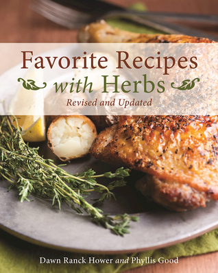 [PDF] [EPUB] Favorite Recipes with Herbs: Revised and Updated Download by Dawn Ranck Hower
