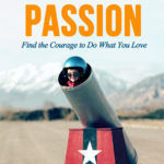 [PDF] [EPUB] Fearless Passion: Find the Courage to Do What you Love Download