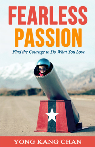 [PDF] [EPUB] Fearless Passion: Find the Courage to Do What you Love Download by Yong Kang Chan
