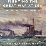 [PDF] [EPUB] Fighting the Great War at Sea: Strategy, Tactic and Technology Download