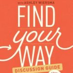 [PDF] [EPUB] Find Your Way Discussion Guide: A Three-Session Guide to Unleashing Your Greatest Potential Download