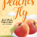 [PDF] [EPUB] Fly, Peaches Fly (Sweet Peach Bakery, #12) Download