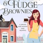 [PDF] [EPUB] Folk Tales and Fudge Brownies (Sweets and Secrets Cozy Mysteries Book 1) Download