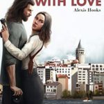 [PDF] [EPUB] From Istanbul, With Love (An International Romance Thriller) Download