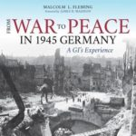 [PDF] [EPUB] From War to Peace in 1945 Germany: A Gi's Experience Download