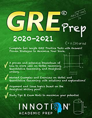 [PDF] [EPUB] GRE Prep 2020-2021: Complete full length GRE Practice Tests with Answers! Proven Strategies to Maximize Your Score. (Graduate School Test Preparation) Download by Innotion Academic Prep