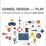 [PDF] [EPUB] Games, Design and Play: A detailed approach to iterative game design Download