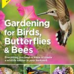 [PDF] [EPUB] Gardening for Birds, Butterflies, and Bees: Everything you need to Know to Create a wildlife Habitat in your Backyard Download