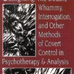 [PDF] [EPUB] Gaslighting, the Double Whammy, Interrogation and Other Methods of Covert Control in Psychotherapy and Analysis Download