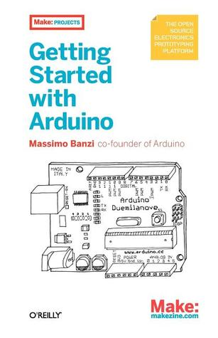 [PDF] [EPUB] Getting Started with Arduino Download by Massimo Banzi