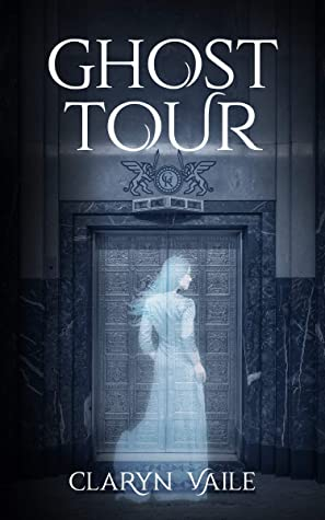 [PDF] [EPUB] Ghost Tour Download by Claryn Vaile