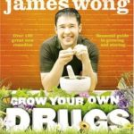 [PDF] [EPUB] Grow Your Own Drugs: A Year with James Wong Download