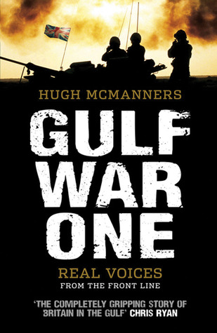 [PDF] [EPUB] Gulf War One: The First Oral History Told by All Sides Download by Hugh McManners